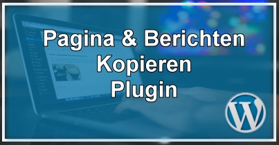 Wordpress pagina of bericht kopieren