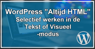 "WordPress ""Altijd HTML"""