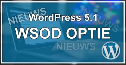 WordPress 5.1 introduceert WSOD functie