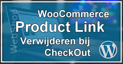 WooCommerce Product Link Verwijderen bij Winkelwagen