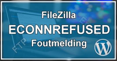 FileZilla ECONNREFUSSED