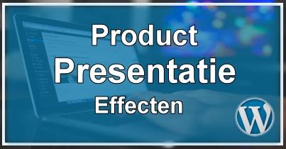 Product Presentatie Effecten